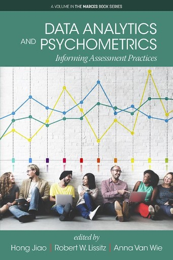 Data Analytics and Psychometrics: Informing Assessment Practices