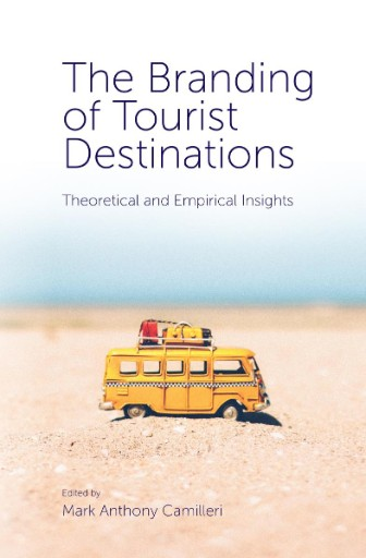The Branding of Tourist Destinations : Theoretical and Empirical Insights