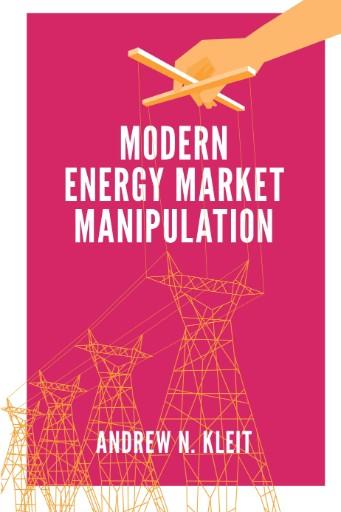 Modern Energy Market Manipulation