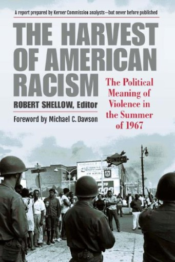The Harvest of American Racism : The Political Meaning of Violence in the Summer of 1967