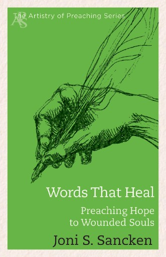 Words That Heal : Preaching Hope to Wounded Souls