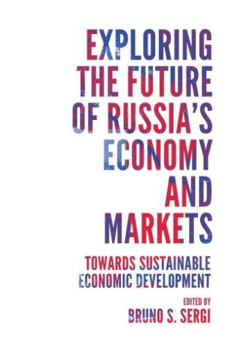 Exploring the Future of Russia's Economy and Markets : Towards Sustainable Economic Development