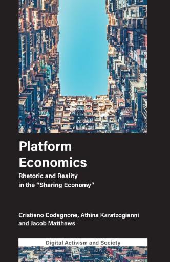Platform Economics : Rhetoric and Reality in the 'Sharing Economy'