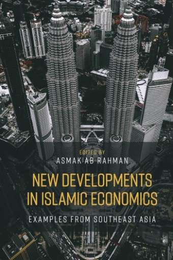 New Developments in Islamic Economics : Examples From Southeast Asia