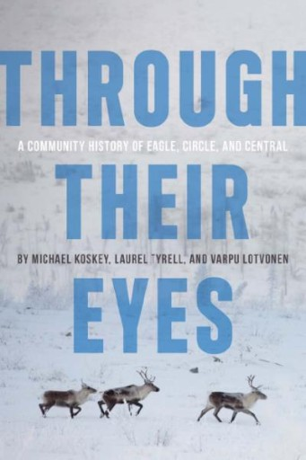 Through Their Eyes : A Community History of Eagle, Circle, and Central
