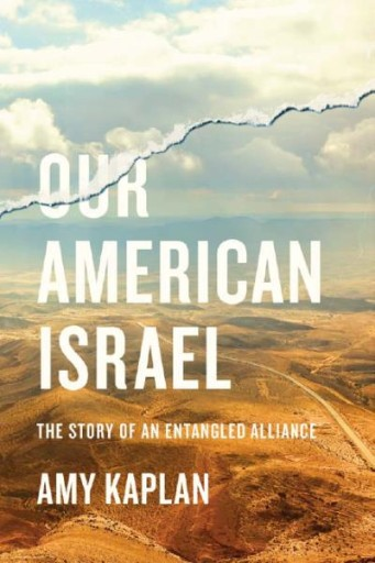 Our American Israel : The Story of an Entangled Alliance