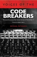 Voices-of-the-Codebreakers-:-Personal-Accounts-of-the-Secret-Heroes-of-World-War-II