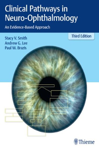 Clinical Pathways in Neuro-Ophthalmology : An Evidence-Based Approach
