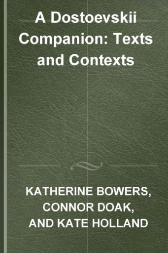 A Dostoevskii Companion : Texts and Contexts