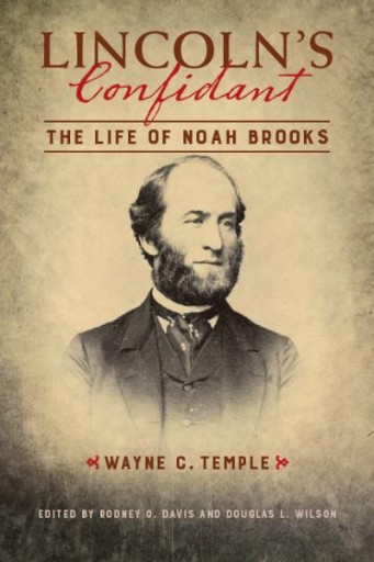 Lincoln's Confidant : The Life of Noah Brooks