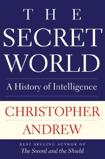 Secret World : A History of Intelligence