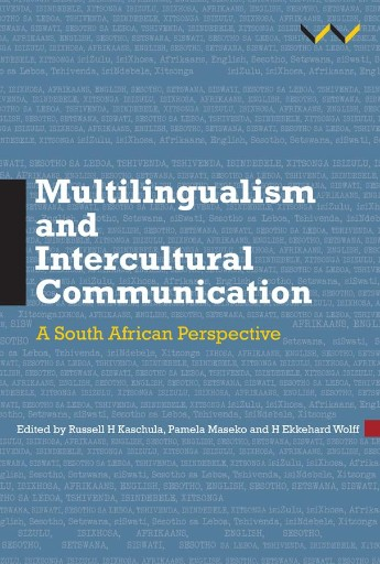 Multilingualism and Intercultural Communication : A South African Perspective