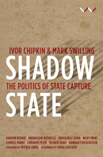 Shadow State : The Politics of State Capture