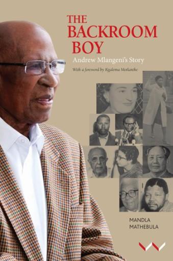 The Backroom Boy : Andrew Malengeni's Story