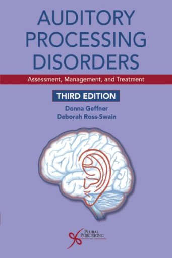 Auditory Processing Disorders : Assessment, Management, and Treatment