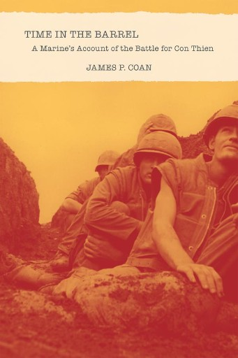 Time in the Barrel : A Marine's Account of the Battle for Con Thien