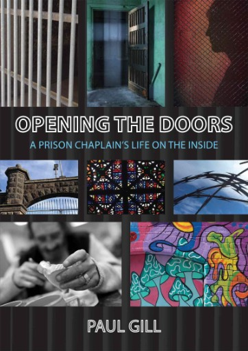 Opening the Doors : A Prison Chaplain's Life on the Inside