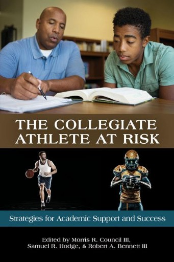 The Collegiate Athlete at Risk : Strategies for Academic Support and Success