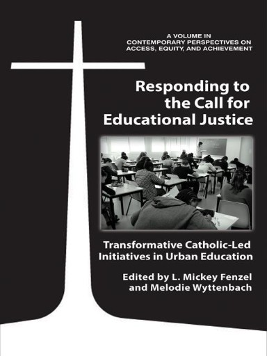 Responding to the Call for Educational Justice : Transformative Catholic-led Initiatives in Urban Education