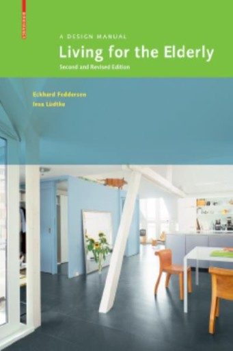 Living for the Elderly : A Design Manual Second and Revised Edition