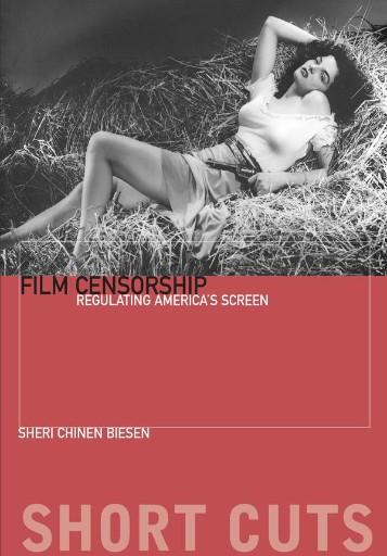 Film Censorship : Regulating America's Screen
