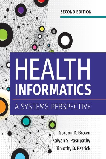 Health Informatics : A Systems Perspective