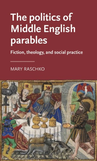 The Politics of Middle English Parables : Fiction, Theology, and Social Practice