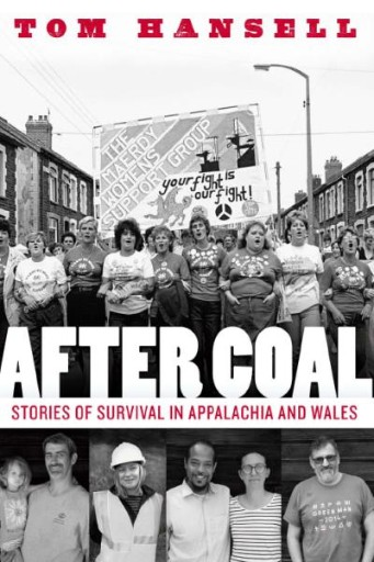 After Coal : Stories of Survival in Appalachia and Wales