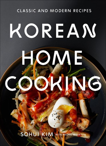 Korean Home Cooking : Classic and Modern Recipes