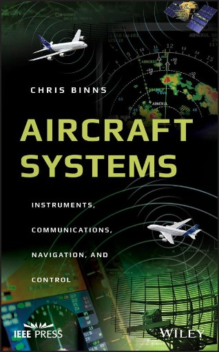 Aircraft Systems : Instruments, Communications, Navigation, and Control