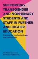 Supporting-Transgender-and-Non-Binary-Students-and-Staff-in-Further-and-Higher-Education-:-Practical-Advice-for-Colleges-and-Un