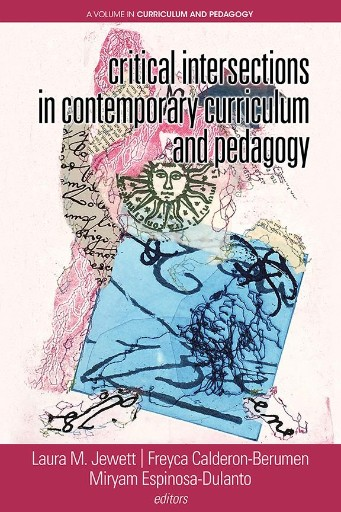 Critical Intersections in Contemporary Curriculum and Pedagogy