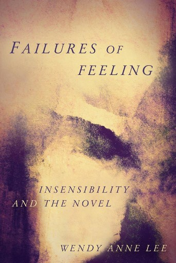 Failures of Feeling : Insensibility and the Novel