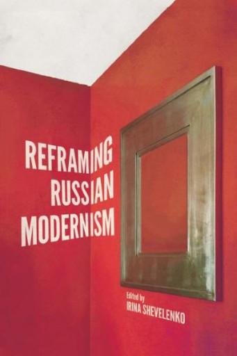 Reframing Russian Modernism