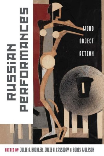 Russian Performances : Word, Object, Action