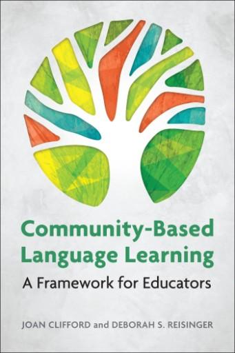 Community-Based Language Learning : A Framework for Educators