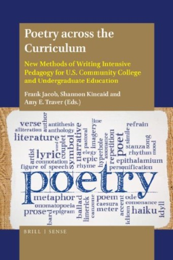 Poetry Across the Curriculum : New Methods of Writing Intensive Pedagogy for U.S. Community College and Undergraduate Education