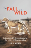 The-Fall-of-the-Wild-:-Extinction,-De-Extinction,-and-the-Ethics-of-Conservation