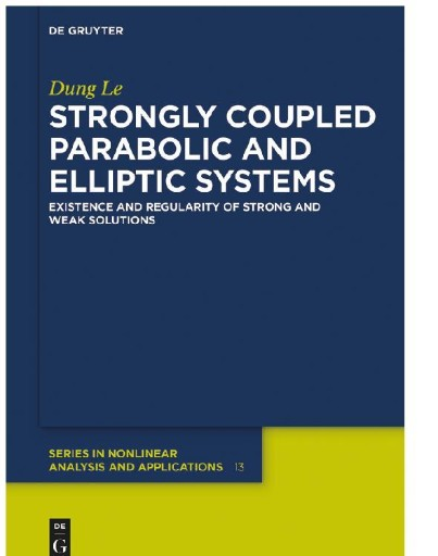 Strongly Coupled Parabolic and Elliptic Systems : Existence and Regularity of Strong and Weak Solutions