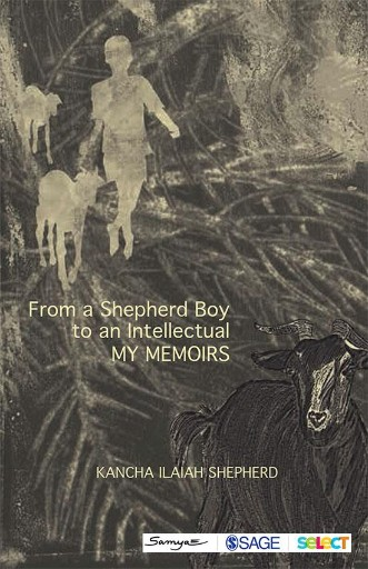 From a Shepherd Boy to an Intellectual : My Memoirs