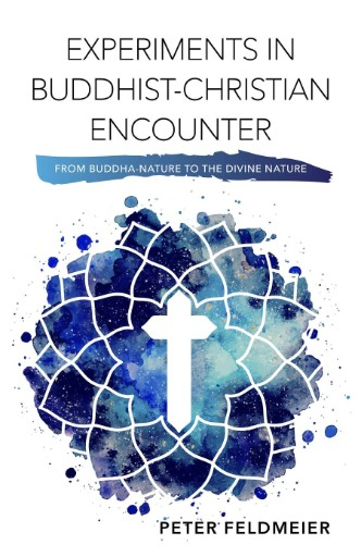 Experiments in Buddhist-Christian Encounter : From Buddha-nature to the Divine Nature