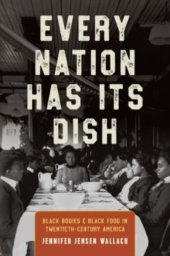 Every Nation Has Its Dish : Black Bodies and Black Food in Twentieth-Century America
