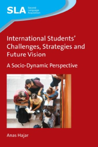 International Students Challenges, Strategies and Future Vision : A Socio-Dynamic Perspective