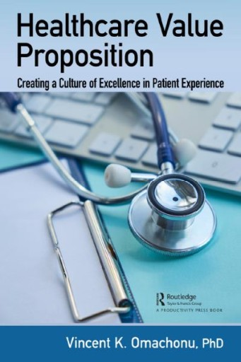 Healthcare Value Proposition : Creating a Culture of Excellence in Patient Experience