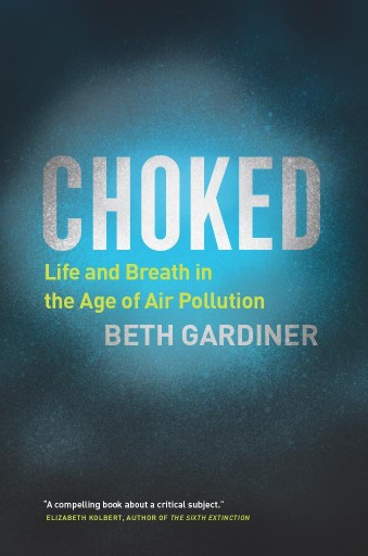 Choked : Life and Breath in the Age of Air Pollution
