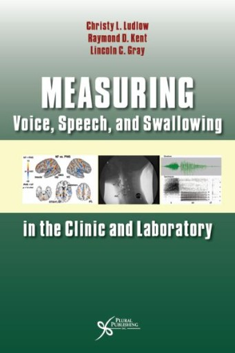 Measuring Voice, Speech, and Swallowing in the Clinic and Laboratory
