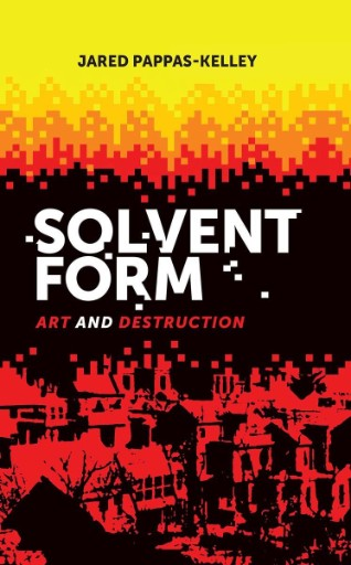 Solvent Form : Art and Destruction