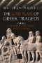 Refiguring Tragedy : Studies in Plays Preserved in Fragments and Their Reception