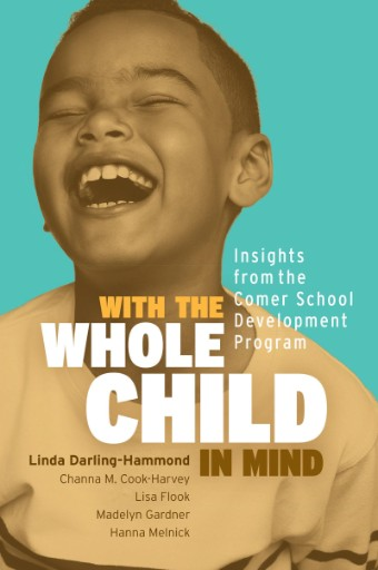 With the Whole Child in Mind : Insights From the Comer School Development Program