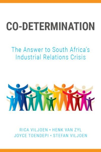 Co-determination : The Answer to South Africa's Industrial Relations Crisis